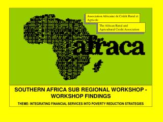SOUTHERN AFRICA SUB REGIONAL WORKSHOP - WORKSHOP FINDINGS