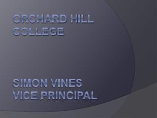 Orchard Hill College Simon Vines Vice Principal