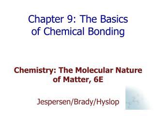Chapter 9: The Basics of Chemical Bonding