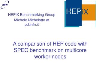 A comparison of HEP code with SPEC benchmark on multicore worker nodes