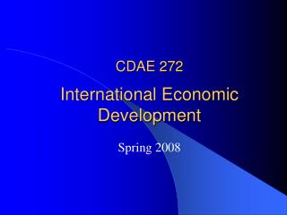 CDAE 272 International Economic Development