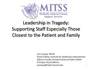 Leadership in Tragedy:  Supporting Staff Especially Those Closest to the Patient and Family