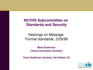 NCVHS Subcommittee on  Standards and Security Hearings on Message  Format standards, 3/29/99