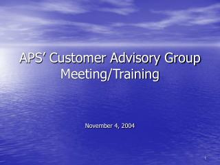 APS' Customer Advisory Group Meeting/Training