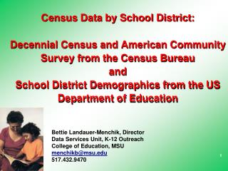 Bettie Landauer-Menchik, Director Data Services Unit, K-12 Outreach College of Education, MSU