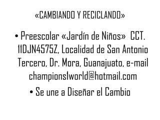 «CAMBIANDO Y RECICLANDO»