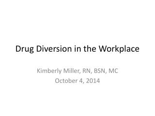 Drug Diversion in the Workplace