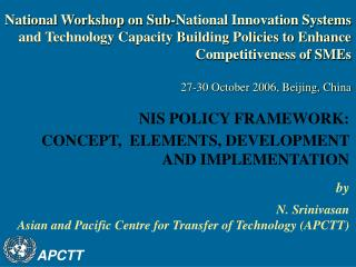 by  N. Srinivasan Asian and Pacific Centre for Transfer of Technology (APCTT)