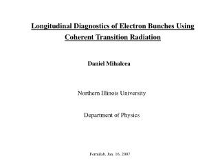 Longitudinal Diagnostics of Electron Bunches Using Coherent Transition Radiation