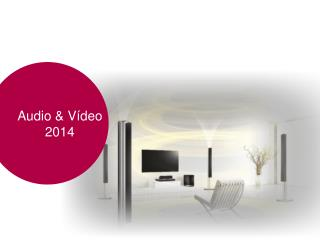 Audio & Vídeo 2014