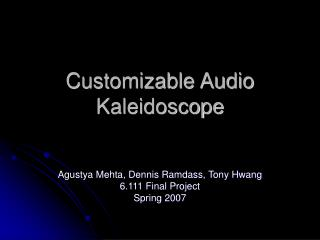 Customizable Audio Kaleidoscope
