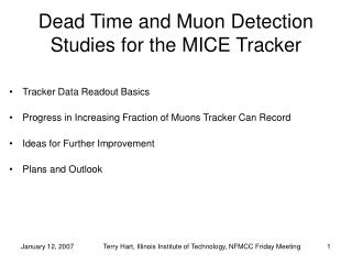 Dead Time and Muon Detection Studies for the MICE Tracker