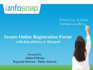 Secure Online Registration Forms with data delivery to your SIS