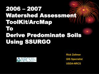 2006 – 2007  Watershed Assessment ToolKit/ArcMap To Derive Predominate Soils Using SSURGO