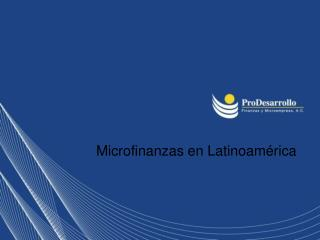 Microfinanzas en Latinoam�rica