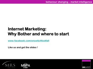 Internet Marketing:  Why Bother and where to start