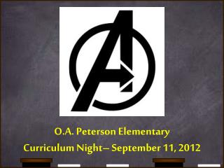 O.A. Peterson Elementary Curriculum Night– September 11, 2012