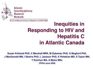 Inequities in  Responding to HIV and Hepatitis C  in Atlantic Canada