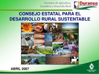 CONSEJO ESTATAL PARA EL DESARROLLO RURAL SUSTENTABLE