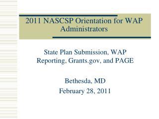 2011 NASCSP Orientation for WAP Administrators