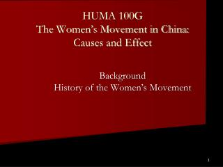 HUMA 100G  The Women's Movement in China: Causes and Effect