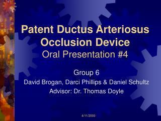 Patent Ductus Arteriosus  Occlusion Device Oral Presentation #4