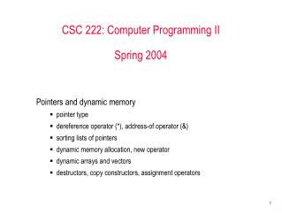 CSC 222: Computer Programming II Spring 2004