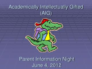 Academically Intellectually Gifted (AIG)