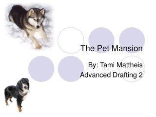 The Pet Mansion
