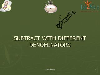 SUBTRACT WITH DIFFERENT DENOMINATORS
