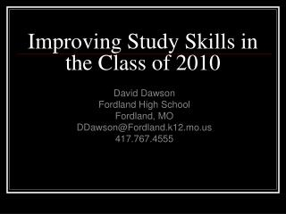 Improving Study Skills in the Class of 2010