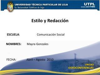ESCUELA : Comunicación Social