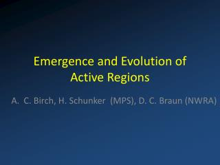 Emergence and Evolution of Active Regions