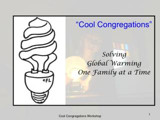 """Cool Congregations"" Solving  Global Warming  One Family at a Time"