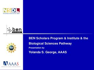 BEN Scholars Program & Institute & the Biological Sciences Pathway  Presentation by