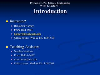 Psychology 137C:   Intimate Relationships   Week 1, Lecture 1:  Introduction