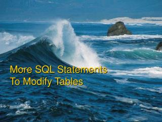 More SQL Statements  To Modify Tables