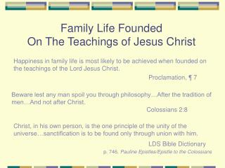Family Life Founded  On The Teachings of Jesus Christ
