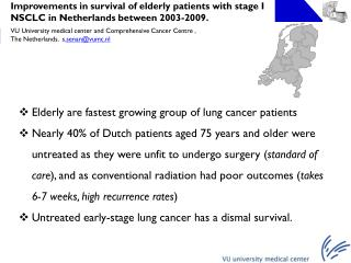 Improvements in survival of elderly patients with stage I NSCLC in Netherlands between 2003-2009.
