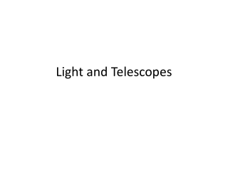 Light and Telescopes: