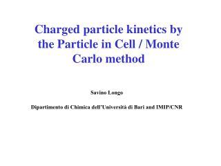Savino Longo Dipartimento di Chimica dell'Università di Bari and IMIP/CNR