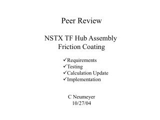 Peer Review NSTX TF Hub Assembly  Friction Coating C Neumeyer 10/27/04