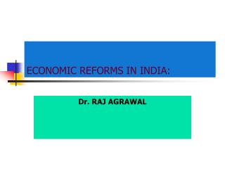 ECONOMIC REFORMS IN INDIA: