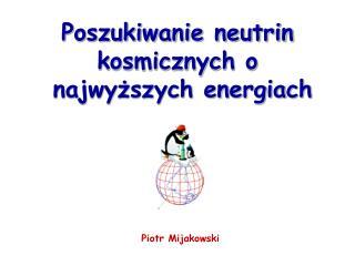 Poszukiwanie neutrin kosmicznych o  najwyższych energiach