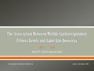 The Association Between Midlife Cardiorespiratory Fitness Levels and Later-Life Dementia