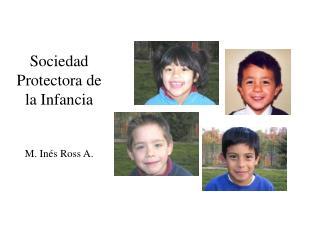 Sociedad Protectora de la Infancia M. Inés Ross A.