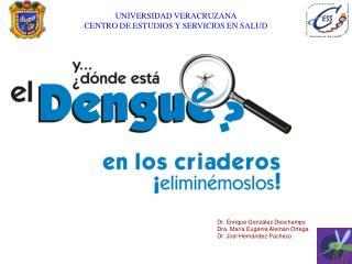 Dr. Enrique Gonz lez Deschamps Dra. Mar a Eugenia Alem n Ortega Dr. Joel Hern ndez Pacheco
