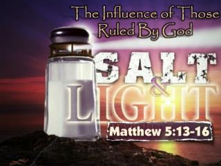 Matthew 5:13-16 (NKJV)