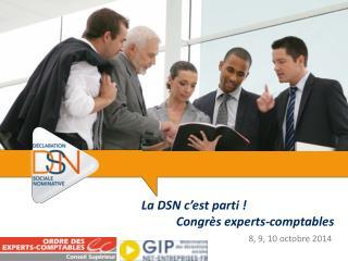 La DSN c'est parti ! Congrès experts-comptables
