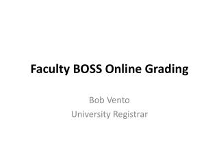 Faculty BOSS Online Grading